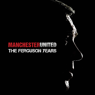 Manchester United The Ferguson Years