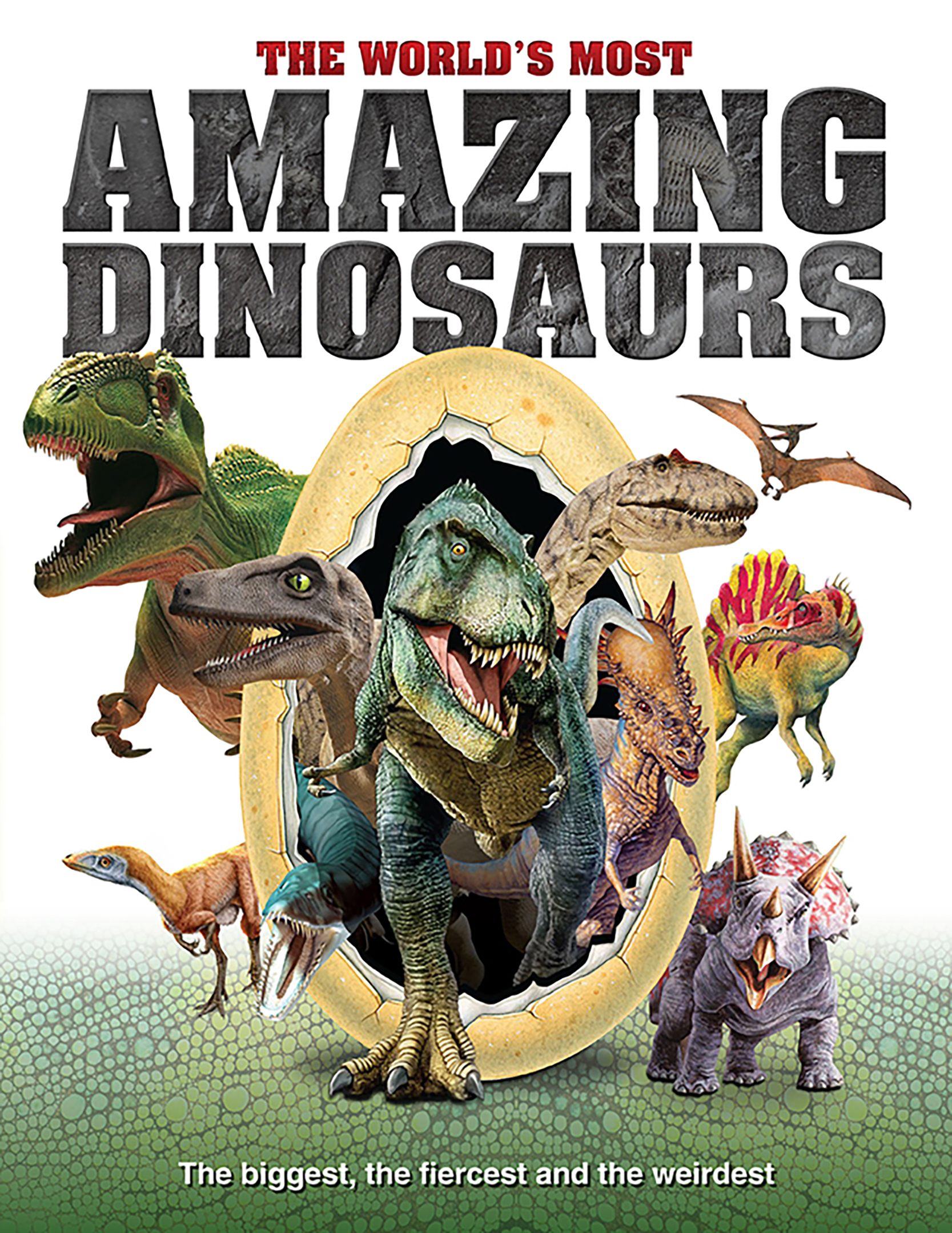 Worlds most Amazing Dinosaurs