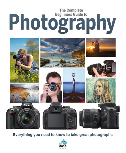 The Complete Beginner's Guide to Photography Sona Books